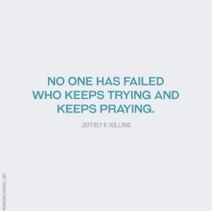 favorite fertility and fitness quotes; no one has failed who keeps trying and keeps praying
