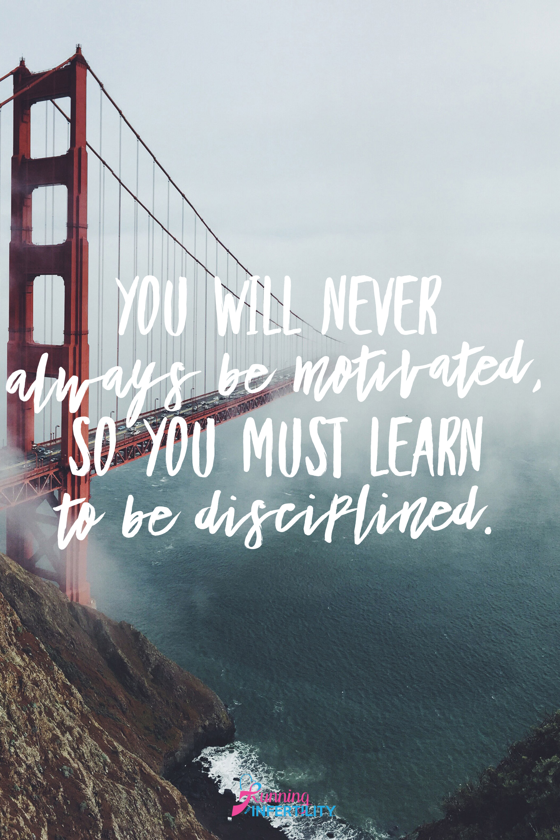 you will never always be motivated so you must learn to be disciplined quote for pinterest