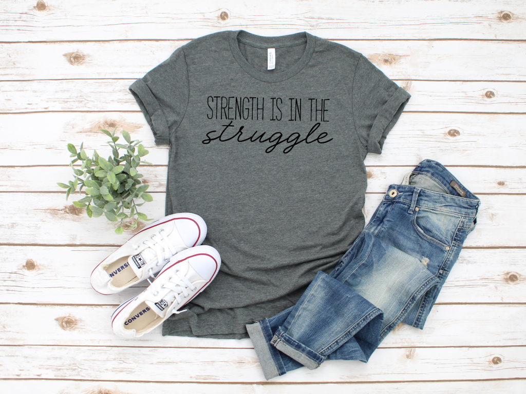 strength is in the struggle gray shirt sold on Etsy